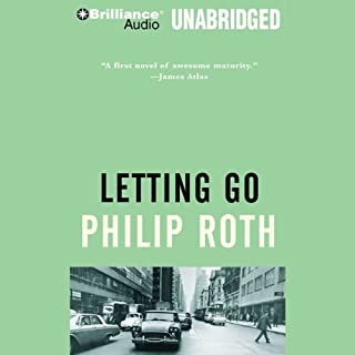 Letting Go                   Written by:                                                                                                                                 Philip Roth                               Narrated by:                                                                                                                                 Luke Daniels                      Length: 24 hrs and 59 mins     Not rated yet     Overall 0.0