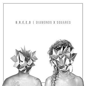 Diamonds X Squares
