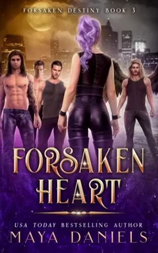 Forsaken Heart: A Paranormal Reverse Harem Romance (Forsaken Destiny, Band 3)
