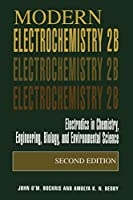 Modern Electrochemistry 2B, Electrodics in Chemistry, Engineering, Biology and Environmental Science