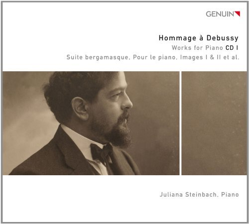 Suite bergamasque;Pour le piano;Images I & II by Juliana Steinbach