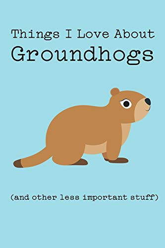 Things I Love About Groundhogs (and other less important stuff): Blank Lined Journal