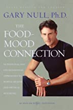The Food-Mood Connection: Nutritional and Environmental Approaches to Mental Health and Physical Wellbeing