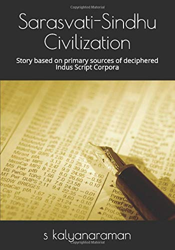 Sarasvati-Sindhu Civilization: Story based on primary sources of deciphered Indus Script Corpora