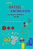 Unikate Rätsel und Knobeleien Aus unserer Werkstatt für Alle (German Edition)