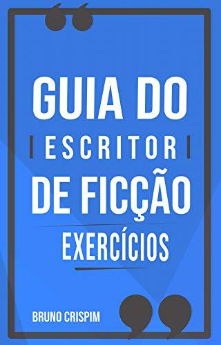 GUIA do Escritor de Ficção:: Exercícios de Escrita