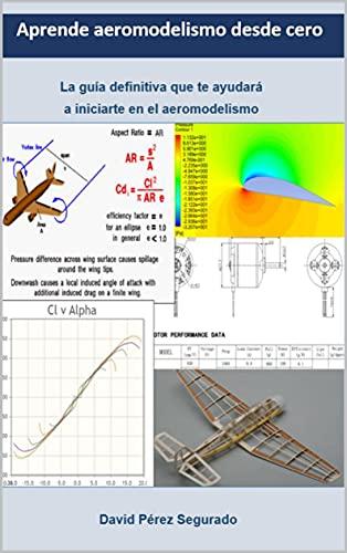 Aprende aeromodelismo desde cero: LA GUIA DEFINITIVA PARA INICIARTE EN EL AEROMODELISMO (Spanish Edition)