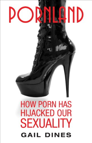 Pornland: How Porn Has Hijacked Our Sexuality (English Edition)