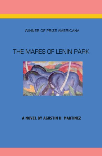 Book: The Mares of Lenin Park by Agustin Martinez