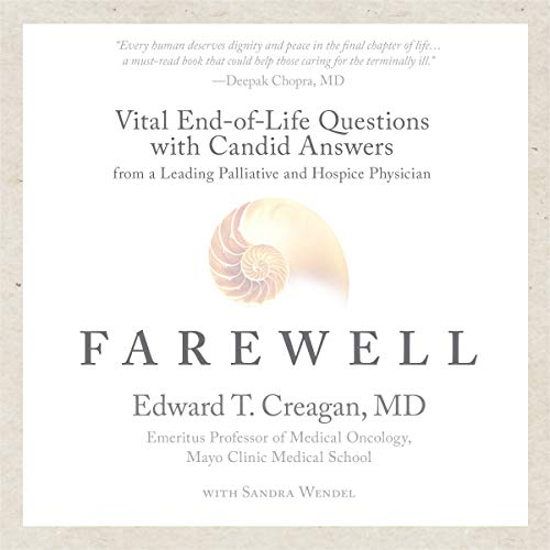 Farewell: Vital End-of-Life Questions with Candid Answers from a Leading Palliative and Hospice Physician cover art
