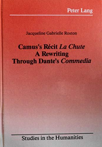 Camus's Recit LA Chute: A Rewriting Through Dante's Commedia