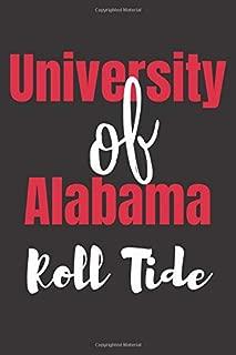 University of Alabama Roll Tide: College Journal | Roll Tide | Blank Lined Journal | Alabama College | 6 x 9 inches | Collegiate Gear
