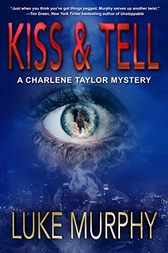 Kiss & Tell (A Charlene Taylor Mystery Book 1)