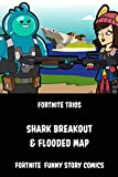 Fortnite Trios SHARK BREAKOUT & FLOODED MAP: Fortnite funny story comics (English Edition)