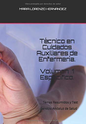 Técnico en Cuidados Auxiliares de Enfermería. VOLUMEN 1 ESPECÍFICO.: Temas Resumidos y Test