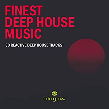Finest Deep House Music (30 Reactive Deep House Tracks)