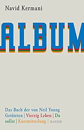 Album: Das Buch der von Neil Young getöteten. Vierzig Leben. Du sollst. Kurzmitteilung