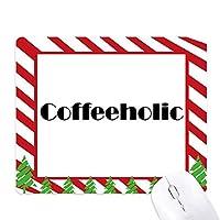 coffeeholicスタイリッシュワード ゴムクリスマスキャンディマウスパッド