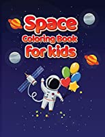 Space Coloring Book for Kids: Give Your Kids a Little Bit of Space - Astronomy Coloring Book for Toddlers