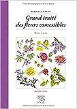 Grand traité des fleurs comestibles : Histoire et cuisine