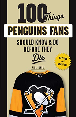 100 Things Penguins Fans Should Know & Do Before They Die (100 Things...Fans Should Know) (English Edition)