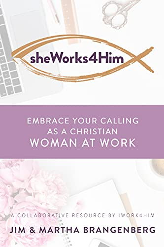 sheWorks4Him: Embrace Your Calling as a Christian Woman at Work (English Edition)