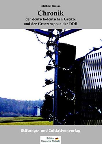 Chronik der deutsch-deutschen Grenze und der Grenztruppen der DDR von 1945 bis 1990 (Edition