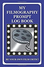 My Filmography Prompt Log Book: Prompt Log Book for all those whom want to be a Film Critic etc - Blue Cover