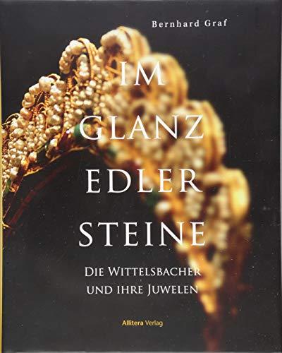 Im Glanz edler Steine: Die Juwelen der Wittelsbacher