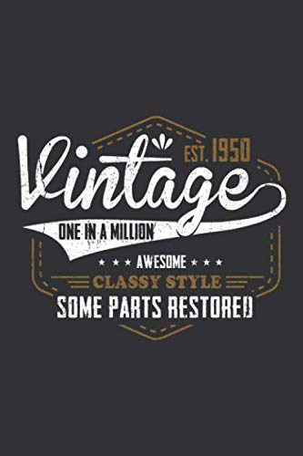 Vintage est. 1950 One in a Million Awesome Classy Style Some Parts Restored: 70th birthday notebook | Birthday gift for 70 year olds Gift for 70th birthday