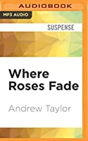 Where Roses Fade (Lydmouth Crime)