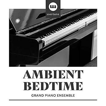Ambient Bedtime Grand Piano Ensemble