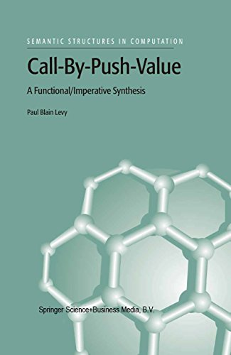 Call-By-Push-Value: A Functional/Imperative Synthesis (Semantics Structures in Computation Book 2)