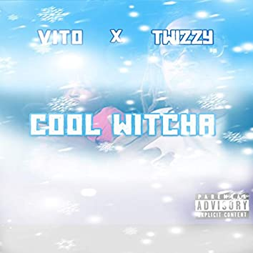 Cool Witcha (feat. Vito)
