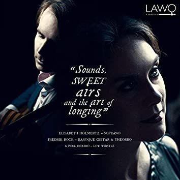 Sounds, Sweet Airs and the Art of Longing