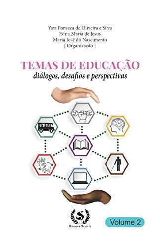 Temas de Educação: diálogos, desafios e perspectivas (Portuguese Edition)