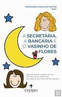 A Secretária, a Bancária e o Vasinho de Flores (Portuguese Edition)