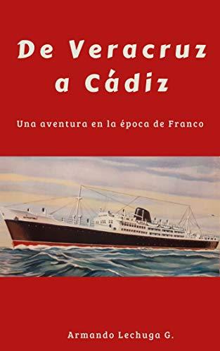 De Veracruz a Cádiz: Una aventura en la época de