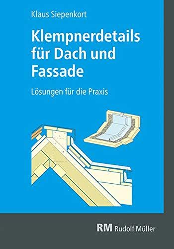 Klempnerdetails für Dach und Fassade: Lösungen für die Praxis
