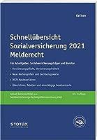 Schnelluebersicht Sozialversicherung 2021 Melderecht: Fuer Arbeitgeber, Krankenkassen und Berater