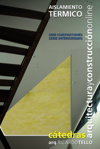 Aislamiento térmico (Cátedras Arquitectura y Construcción online. Serie Construcciones y Serie Interiorismo nº 30)