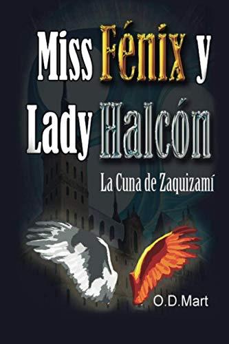 Miss Fénix y Lady Halcón: La cuna de Zaquizamí