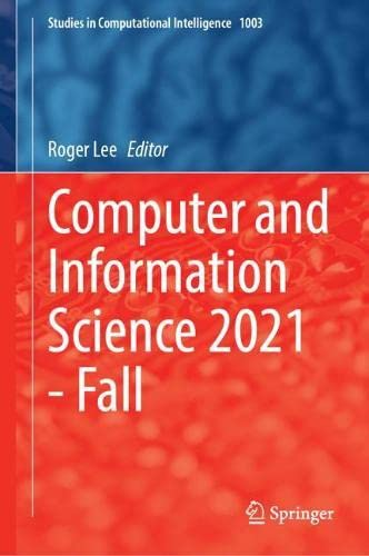 Computer and Information Science 2021 - Fall: 1003 (Studies in Computational Intelligence)