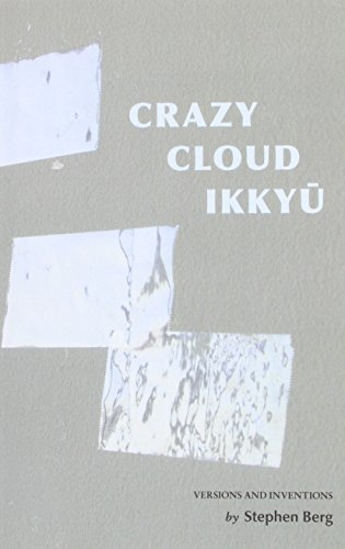 Crazy Cloud Ikkyu: Versions and Inventions by Berg, Stephen (2014) Paperback