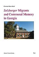 Salzburger Migrants and Communal Memory in Georgia (Atlantic Cultural Studies)