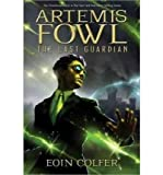 Artemis Fowl The Last Guardian by Eoin Colfer (2012-07-10)