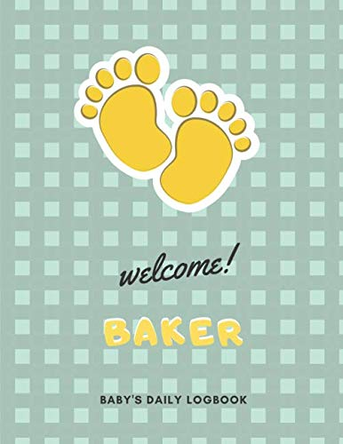 Welcome Baker: Baby's Daily LogBook With Customized name (Baker), Immunizations, Breastfeeding Tracker Journal, health Log Book