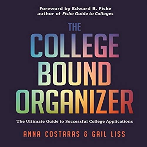 The College Bound Organizer: The Ultimate Guide to Successful College Applications audiobook cover art