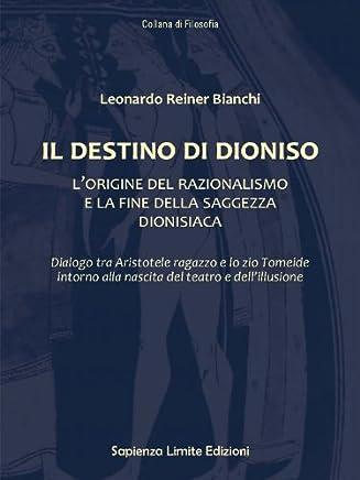 Il Destino di Dioniso (Collana di Filosofia Vol. 1)