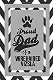Proud Dad Of A Wirehaired Vizsla: Pet Dad Gifts For Fathers Journal Lined Notebook To Write In